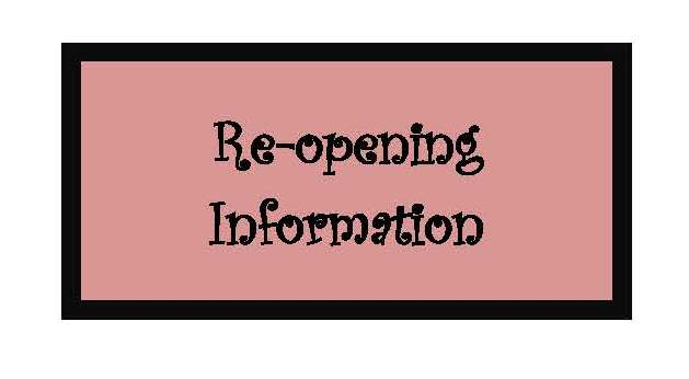 Re-opening Information  (Click on Read More)